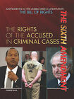 The Sixth Amendment: The Rights of the Accused in Criminal Cases by Therese M Shea (Hardback, 2011)
