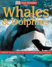 Eye Wonder: Whales and Dolphins DK Publishing Hardcover