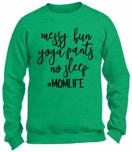 Messy Bun Yoga Pants No Sleep It/'s a Momlife Crewneck Sweatshirts