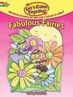 Let's Color Together -- Fabulous Fairies by Shelley Dieterichs (Paperback, 2014)