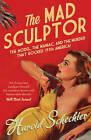 The Mad Sculptor by Harold Schechter (Paperback, 2014)