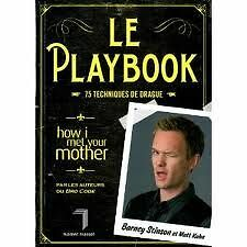 19360-LE-PLAYBOOK-75-TECHNIQUE-DRAGUE-HOW-I-MET-YOUR-MOTHER-BARNEY-STINSON-NEUF