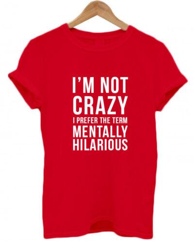 T Shirt Bizarre Je ne suis pas fou je préfère le terme mentalement Hilarant bizarre Drôle