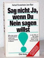 SAG NICHT JA, WENN DU NEIN SAGEN WILLST - Fensterheim / Baer