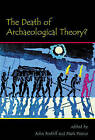 The Death of Archaeological Theory? by Oxbow Books (Paperback, 2011)