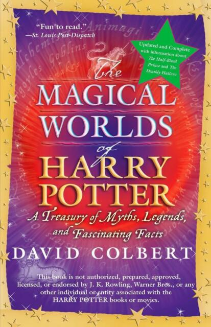 The Magical Worlds of Harry Potter: A Treasury of Myths, Legends, and...