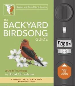 The Backyard Birdsong Guide Eastern And Central North America By