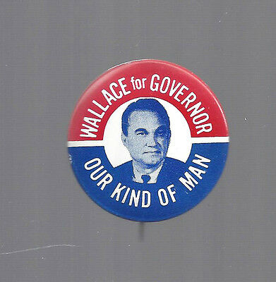 Vintage George Wallace for Governor OUR KIND OF MAN Political Campaign Button