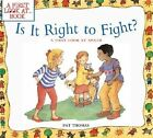 Is It Right to Fight?: A First Look at Anger by Pat Thomas (Paperback / softback, 2003)
