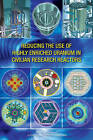 Reducing the Use of Highly Enriched Uranium in Civilian Research Reactors by Division on Earth and Life Studies, National Academies of Sciences Engineering, Nuclear and Radiation Studies Board (Paperback, 2016)