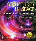 Structures in Space: Hidden Secrets of the Deep Sky by Michael Stecker, Bernard Abrams (Mixed media product, 1999)
