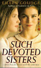 Such Devoted Sisters by Eileen Goudge (Paperback, 1993)