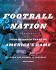 Football Nation: Four Hundred Years of America's Game by Library of Congress, Susan Reyburn (Hardback, 2013)