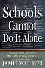 Schools Cannot Do It Alone by Jamie Robert Vollmer (Paperback / softback, 2010)