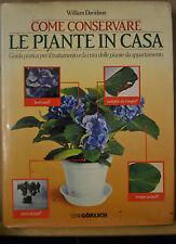 COME CONSERVARE LE PIANTE IN CASA, W.Davidson, SerieGorlich, 1988.