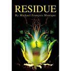 Residue by Michael F Monique (Paperback / softback, 2002)