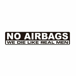 15x3cm-NO-AIRBAGS-WE-DIE-LIKE-REAL-MEN-Sticker-Funny-Car-Drift-Racing-Decal