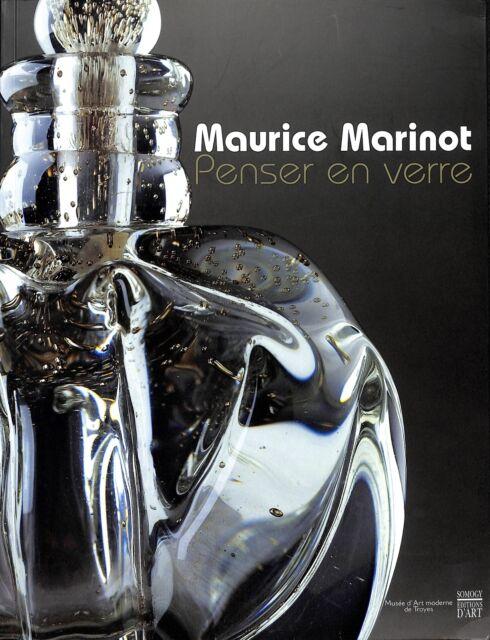 Maurice Marinot. Penser en verre