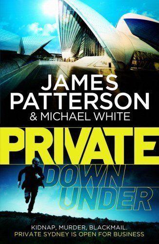 "1 of 1 - ""NEW"" White, Michael, Patterson, James, Private Down Under: (Private 6), Book"