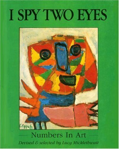 I Spy Two Eyes  Numbers In Art By Lucy Micklethwait 1993 -2555