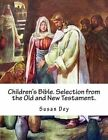 Children's Bible. Selection from the Old and New Testament. by Susan Dey (Paperback / softback, 2014)