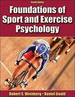 Foundations of Sport and Exercise Psychology by Daniel Gould, Robert S. Weinberg (Hardback, 2006)
