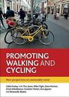 Promoting Walking and Cycling: New Perspectives on Sustainable Travel by Policy Press (Paperback, 2013)
