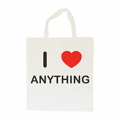 I Love Anything - Cotton Bag | Size choice Tote, Shopper or Sling