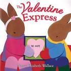 The Valentine Express by Nancy Elizabeth Wallace (Paperback, 2008)