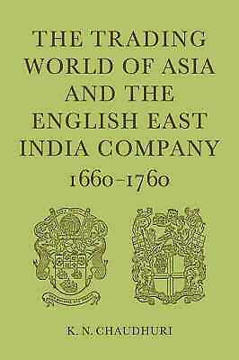 NEW The Trading World of Asia and the English East India Company: 1660-1760
