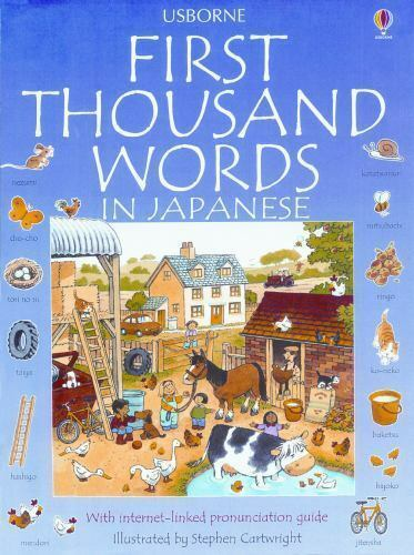 First Thousand Words in Japanese With Internet-Linked Pronunciation Guide