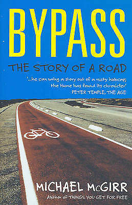 1 of 1 - Bypass: The Story of a Road by Michael Mcgirr (Paperback, 2010)