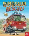 Dinosaur Rescue! by Penny Dale (Board book, 2016)