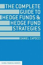 Global Financial Markets: The Complete Guide to Hedge Funds and Hedge Fund...