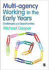 Multi-agency Working in the Early Years: Challenges and Opportunities by Michael Gasper (Paperback, 2009)