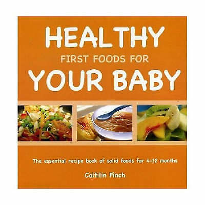 1 of 1 - Healthy First Foods for Your Baby,Caitilin Finch,New Book mon0000014045