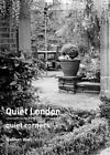 Quiet London: Quiet Corners by Siobhan Wall (Paperback, 2014)