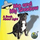 Me and My Shadow a Book About Light 9781617419430 by Buffy Silverman Paperback