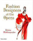 Fashion Designers at the Opera by Helena Matheopoulos (Hardback, 2011)