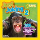 National Geographic Kids Just Joking 2 300 Hilarious Jokes About Everything in