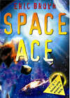 Space Ace by Eric Brown (Paperback, 2005)