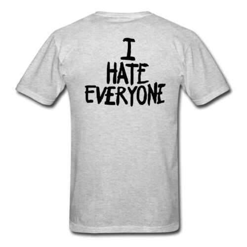 I Hate Everyone T Shirt Sarcastic Gift Idea Funny T-Shirts Graphic Tees