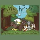 Me First!: A Modern Day Fable about Service, Scouting, and Self-Esteem by Danny McNeil, Will McNeil (Paperback / softback, 2014)