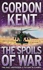 The Spoils of War by Gordon Kent (Paperback, 2007)