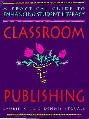 Classroom Publishing : A Practical Guide to Enhancing Student Literacy