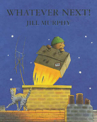 Preschool Bedtime Story Book: WHATEVER NEXT by Jill Murphy - NEW