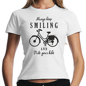 Always-keep-Smiling-and-Ride-your-Bike-Bicycle-Fahrrad-Fun-Damen-Girlie-T-Shirt