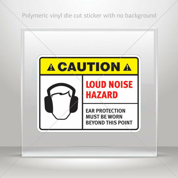 Stickers Decal Caution Loud noise hazard  Ear protecti st7 X9695