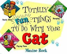 NEW - Totally Fun Things to Do with Your Cat by Rock, Maxine