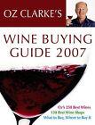 Oz Clarke's Wine Buying Guide 2007: 2007 by Oz Clarke (Paperback, 2006)
